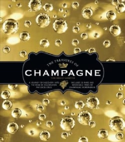 The Treasures of Champagne: A Journey of Discovery into the Wine of Celebration Par Excellence (Hardcover)