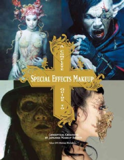 A Complete Guide to Special Effects Makeup (Paperback)