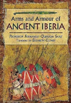 Arms and Armour of Ancient Iberia (Hardcover)