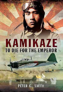Kamikaze: To Die for the Emperor (Hardcover)
