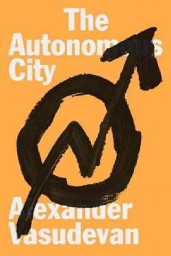 The Autonomous City: A History of Urban Squatting (Hardcover)