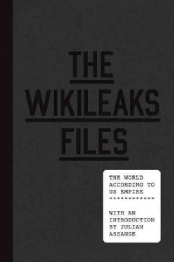 The Wikileaks Files: The World According to US Empire (Hardcover)