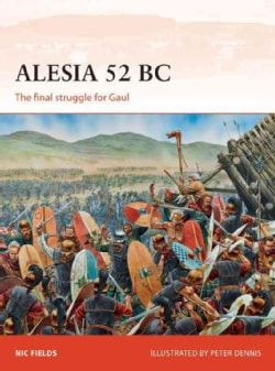 Alesia 52 BC: The Final Struggle for Gaul (Paperback)
