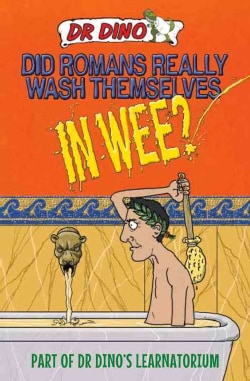 Did Romans Really Wash Themselves in Wee? (Paperback)