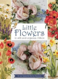 Little Flowers in Silk and Organza Ribbon (Paperback)