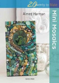 Mini Mosaics (Paperback)