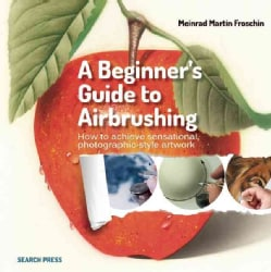 A Beginner's Guide to Airbrushing (Paperback)