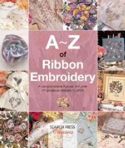 A-Z of Ribbon Embroidery (Paperback)