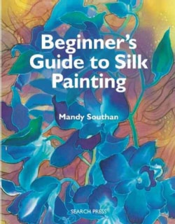Beginner's Guide to Silk Painting (Paperback)