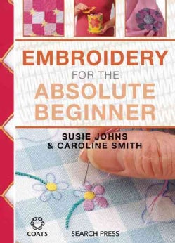 Embroidery for the Absolute Beginner (Hardcover)