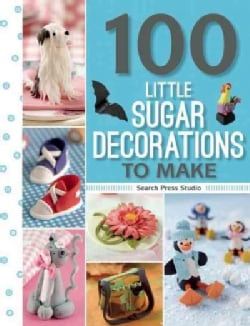 100 Little Sugar Decorations to Make (Paperback)