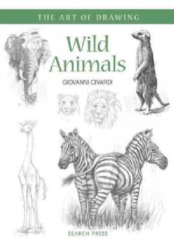 Wild Animals: How to Draw Elephants, Tigers, Lions and Other Animals (Paperback)