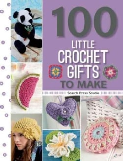100 Little Crochet Gifts to Make (Paperback)