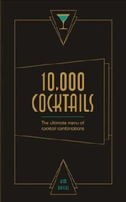 10,000 Cocktails: The Ultimate Menu of Cocktail Combinations (Paperback)