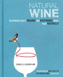 Natural Wine: An Introduction to Organic and Biodynamic Wines Made Naturally (Hardcover)