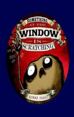 Something at the Window Is Scratching (Hardcover)