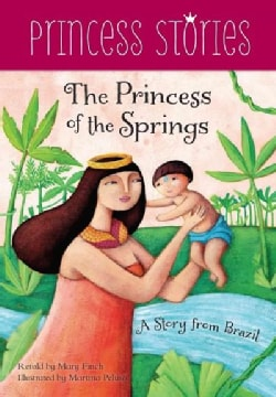 The Princess of the Springs: A Story from Brazil (Paperback)