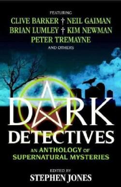 Dark Detectives: An Anthology of Supernatural Mysteries (Paperback)