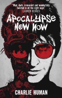 Apocalypse Now Now (Paperback)