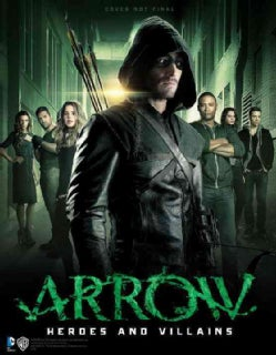 Arrow: Heroes and Villains (Paperback)