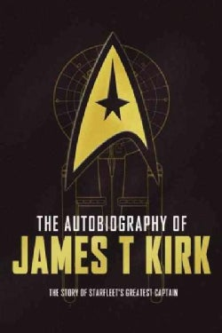 The Autobiography of James T. Kirk: The Story of Starfleet's Greatest Captain (Hardcover)