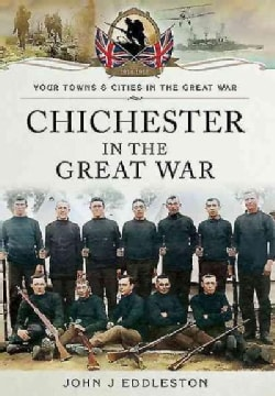 Chichester in the Great War (Paperback)