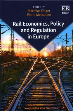 Rail Economics, Policy and Regulation in Europe (Hardcover)