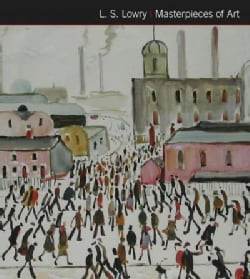 L.s. Lowry Masterpieces of Art (Hardcover)