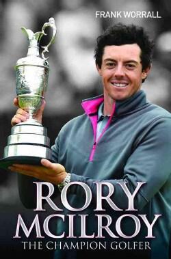 Rory McIlroy: The Champion Golfer (Paperback)