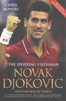 Novak Djokovic and the Rise of Serbia: The Sporting Statesman (Paperback)