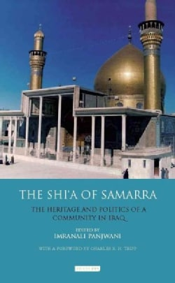 The Shia of Samarra: The Heritage and Politics of a Community in Iraq (Paperback)