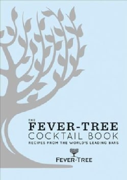 Fever Tree: The Art of Mixing: Recipes from the World's Leading Bars (Hardcover)