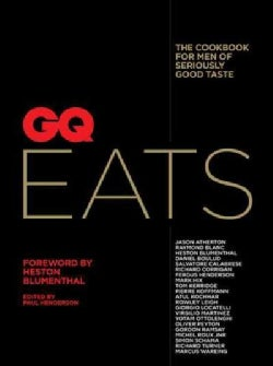 GQ Eats: The Cookbook for Men of Seriously Good Taste (Paperback)