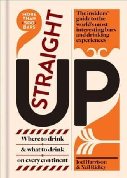 Straight Up: Where Bartenders Drink (Hardcover)