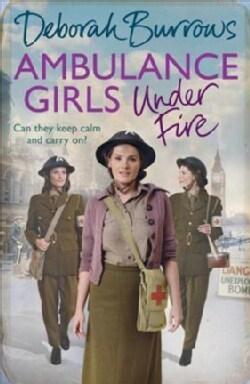 Ambulance Girls Under Fire (Hardcover)