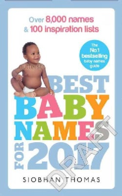 Best Baby Names for 2017: Over 8,000 Names & 100 Inspiration Lists (Paperback)