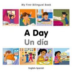 A Day / Un dia: English-Spanish (Board book)