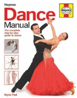 Haynes Dance Manual: The complete step-by-step guide (Hardcover)