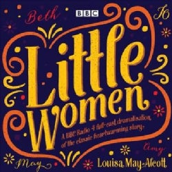 Little Women: BBC Radio 4 Full-cast Dramatisation (CD-Audio)