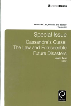 Special Issue: Cassandra's Curse: The Law and Foreseeable Future Disasters (Hardcover)