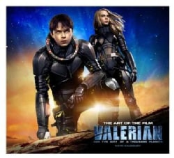 Valerian and the City of a Thousand Planets: The Art of the Film (Hardcover)