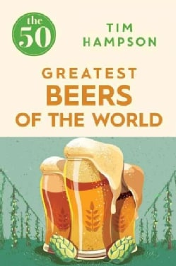 The 50 Greatest Beers of the World (Paperback)