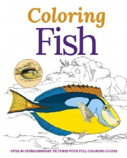 Coloring Fish: Over 40 Delightful Pictures With Full Coloring Guides (Paperback)