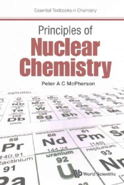 Principles of Nuclear Chemistry (Paperback)