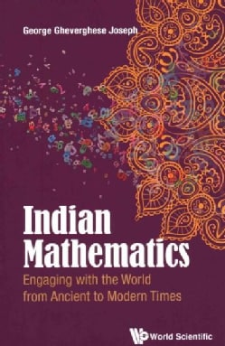 Indian Mathematics: Engaging with the World from Ancient to Modern Times (Paperback)