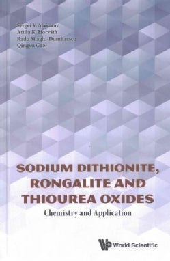 Sodium Dithionite, Rongalite and Thiourea Oxides: Chemistry and Application (Hardcover)