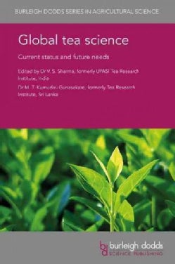 Global Tea Science: Current Status and Future Needs (Hardcover)