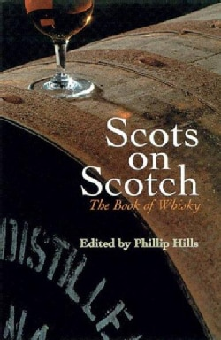 Scots on Scotch: The Book of Whisky (Paperback)