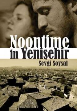 Noontime in Yenisehir (Paperback)