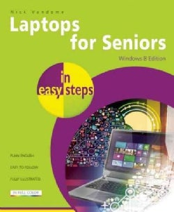 Laptops for Seniors in Easy Steps: Windows 8 Edition (Paperback)
